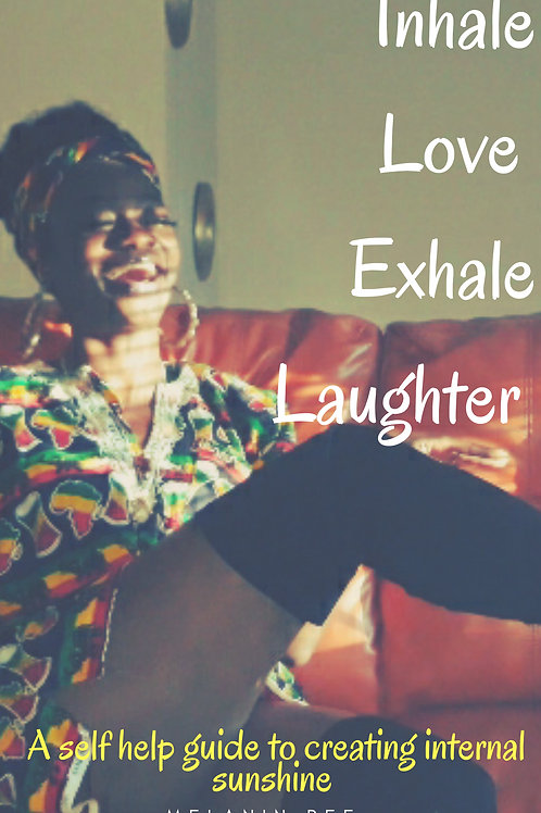 Inhale Love Exhale Laughter