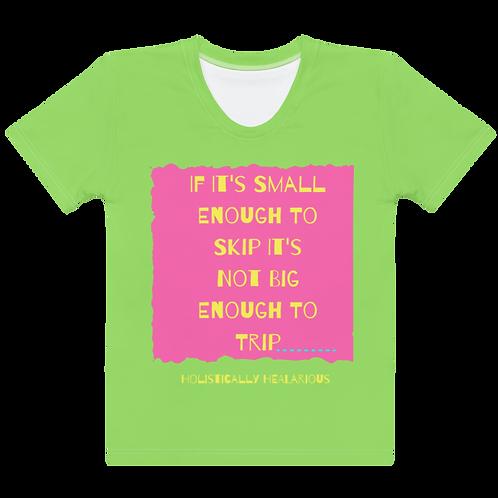 If it's small... Women's T-shirt