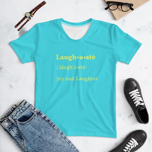 Laughaste' Women's T-shirt