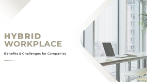 Hybrid Workplace Model: What are Benefits & Challenges?