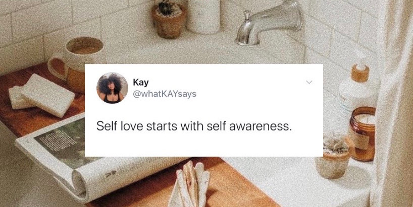 Self Love Starts with Self Awareness: Tips & Resources That Can Help You Get Started