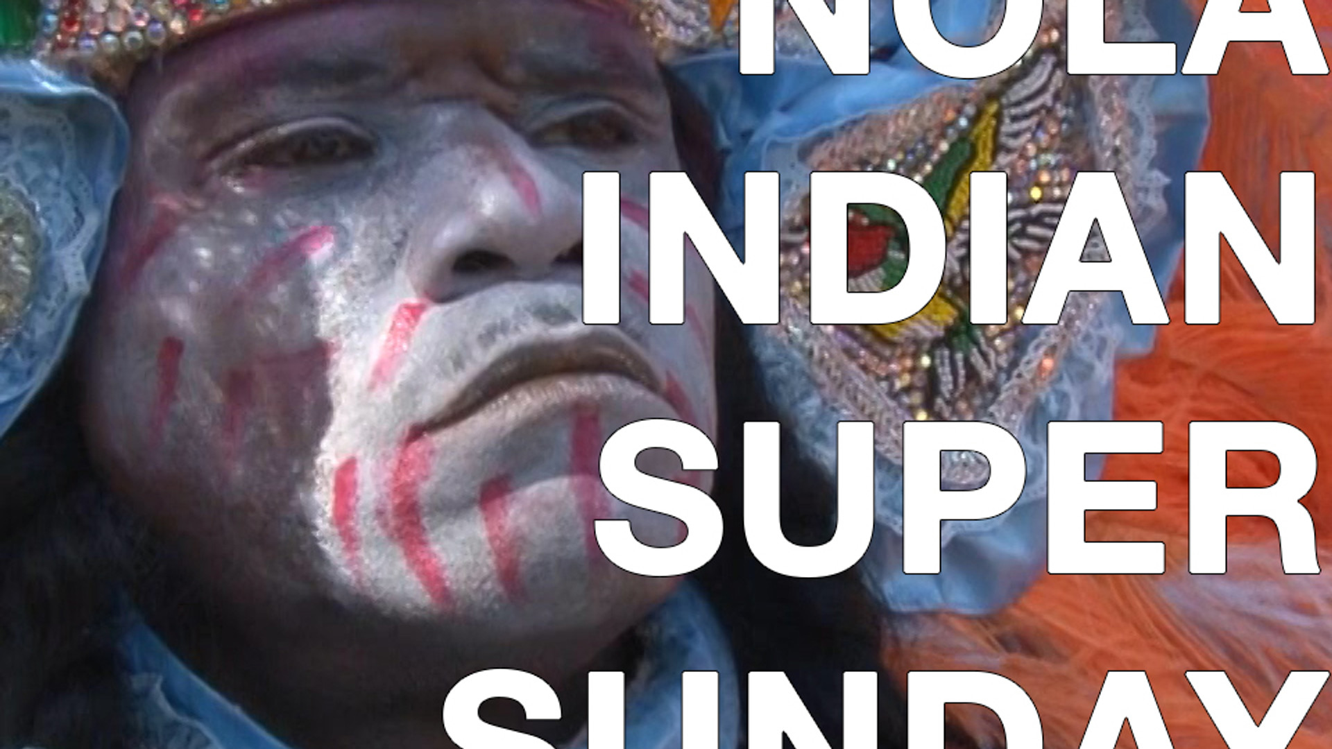 NOLA Mardi Gras Indian Super Sunday