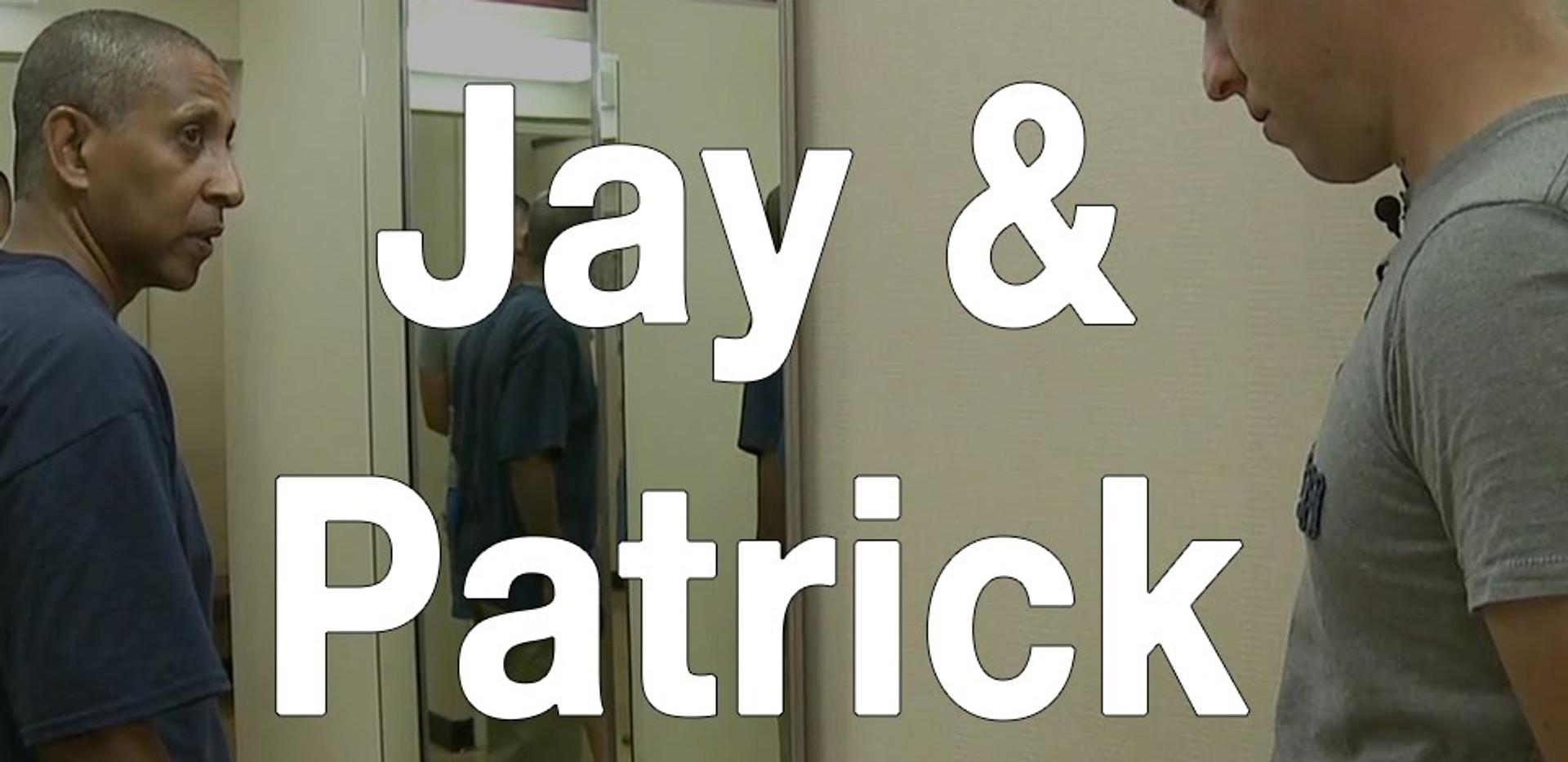 Jay and Patrick