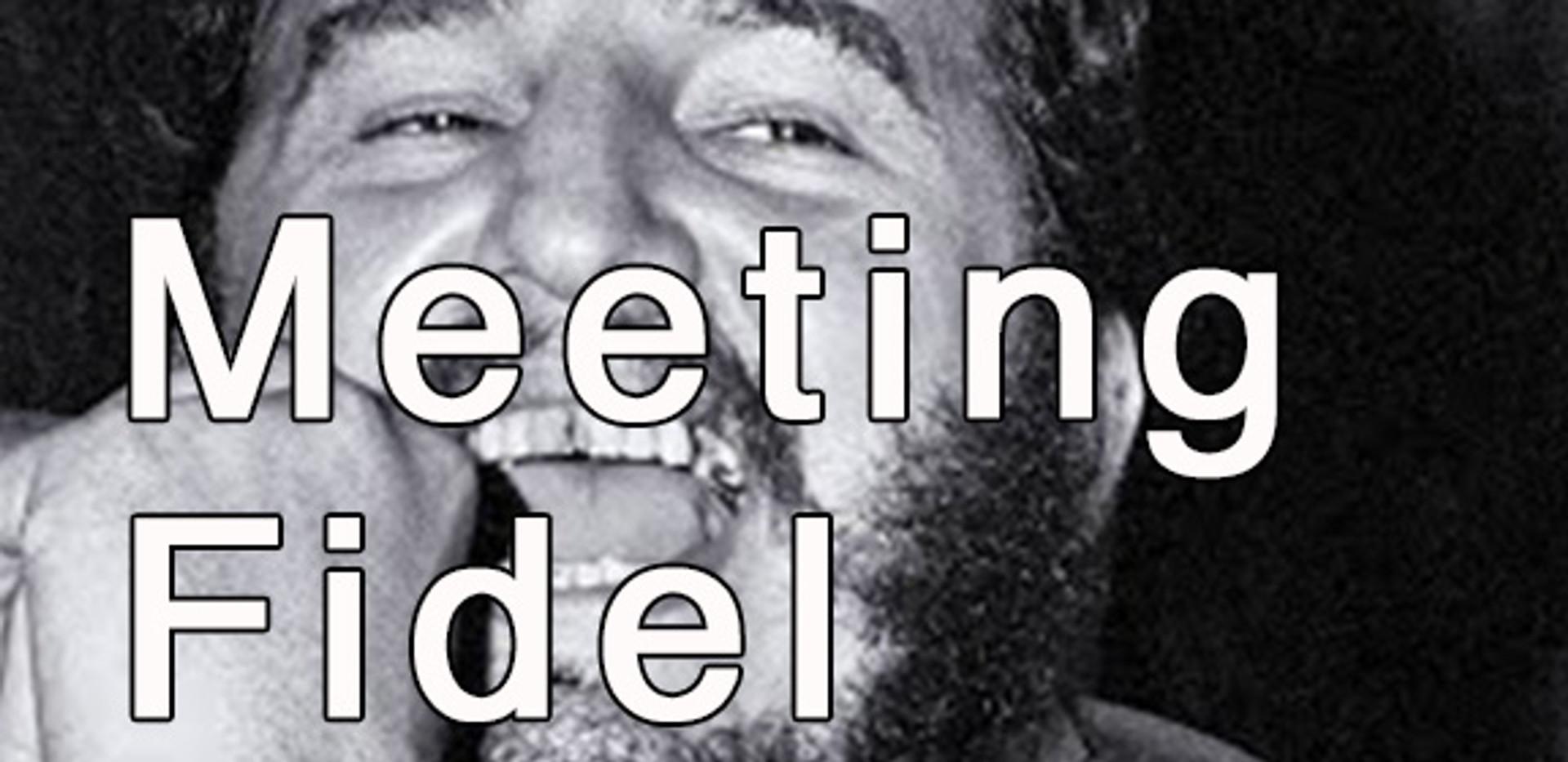 Meeting Fidel