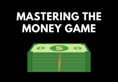 Mastering The Money Game