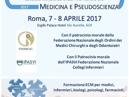 """1° Congresso Nazionale Medicina e Pseudoscienza 2017 - """"La Salute tra Scienza e Falsi Miti nell"""