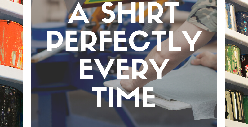 Quick Tips for Loading a Shirt Perfectly Every Time