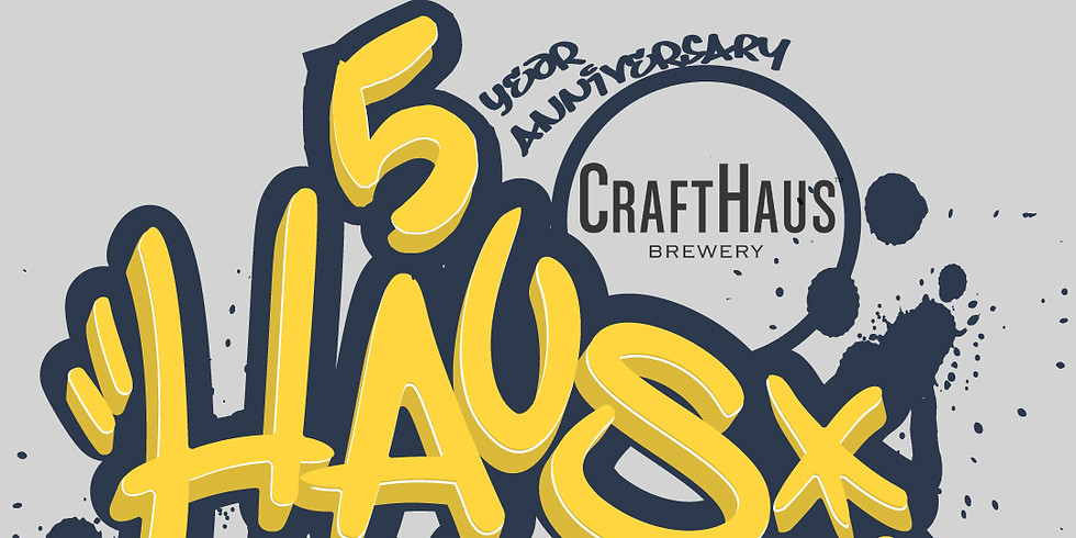 Haus Party - CraftHaus Brewery 5th Anniversary