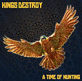 kings destroy - a time of hunting.jpg