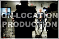 On-Location Production