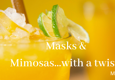 Masks & Mimosas…with a twist!