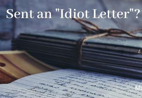 "Ever sent an ""Idiot Letter?"""