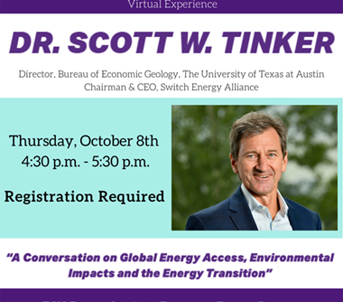 TCU Free Virtual Event: Kenneth W. Davis Jr. Leaders in Energy Speaker Series - Dr. Scott Tinker