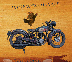 The Michael Mills Band / Dream a Dream