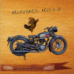 Dream a Dream ~ Michael Mills Band