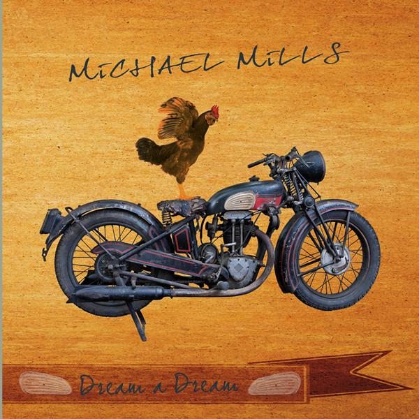 The Michael Mills Band 'Dream a Dream'