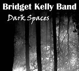 Bridget Kelly Band Dark Spaces