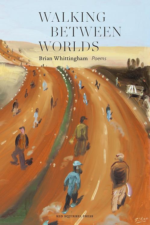 Walking Between Worlds | Brian Whittingham