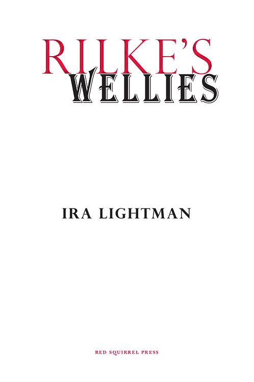 Rilke's Wellies | Ira Lightman