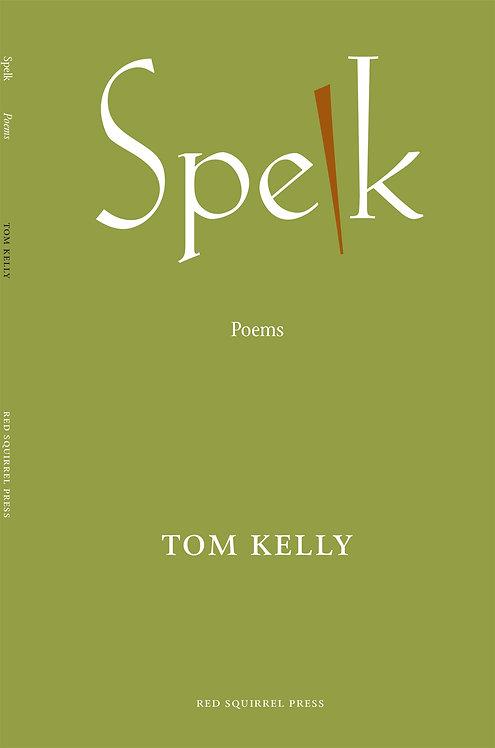 Spelk | Tom Kelly