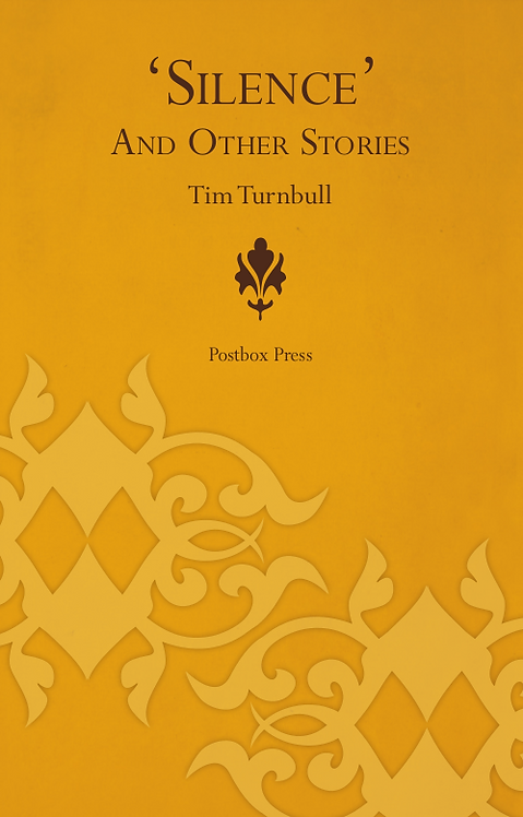'Silence' and other stories | Tim Turnbull