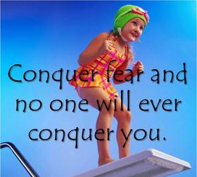 Citat: Besegra rädslan och ingen kommer någonsin att kunna besegra dig!