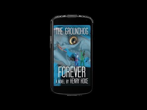 The Groundhog Forever: A Novel by Henry Hoke Ebook