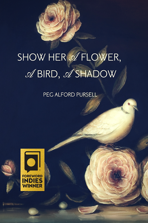 Show Her a Flower, A Bird, A Shadow