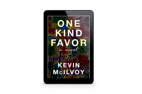 One Kind Favor: A Novel by Kevin McIlvoy E-book