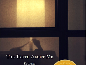 THE TRUTH ABOUT ME: STORIES by Louise Marburg on the shortlist for the William Saroyan International
