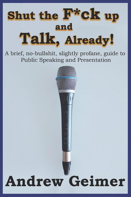 Shut the F*ck Up and Talk, Already! (Available Soon)