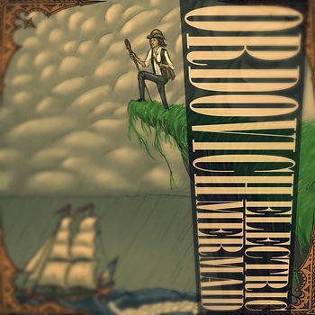 Ordovich, Album Cover, Electric Mermaid, 2013