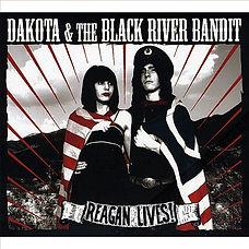 Ordovich, Dakota & the Black River Bandit, Record Cover, Album, Music, Reagan Lives!