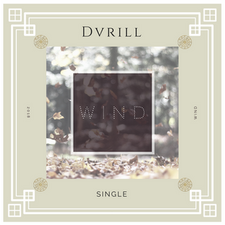 """Wind"" - Novo single de Dvrill"