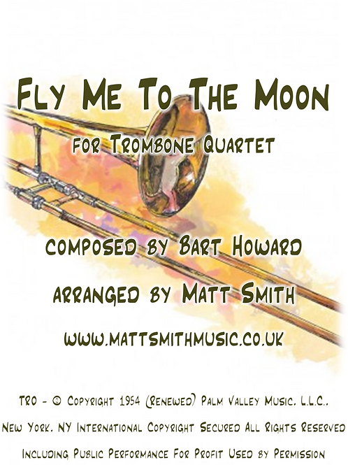 Fly Me To The Moon by Bart Howard - Trombone Quartet