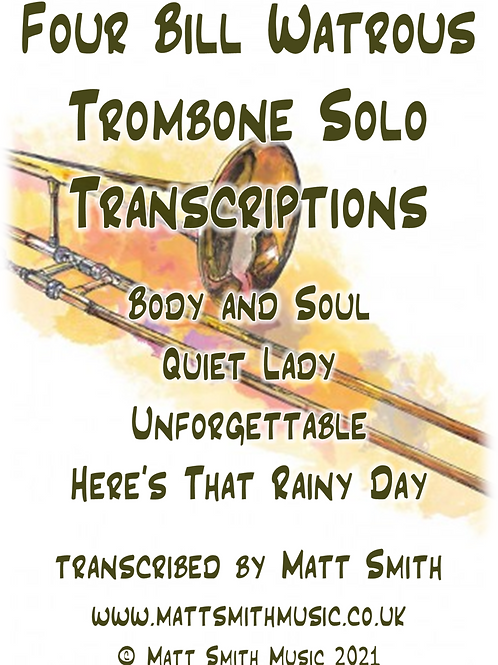 Four Bill Watrous Trombone Solo Transcriptions