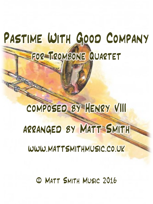 Pastime With Good Company by Henry VIII - Trombone Quartet
