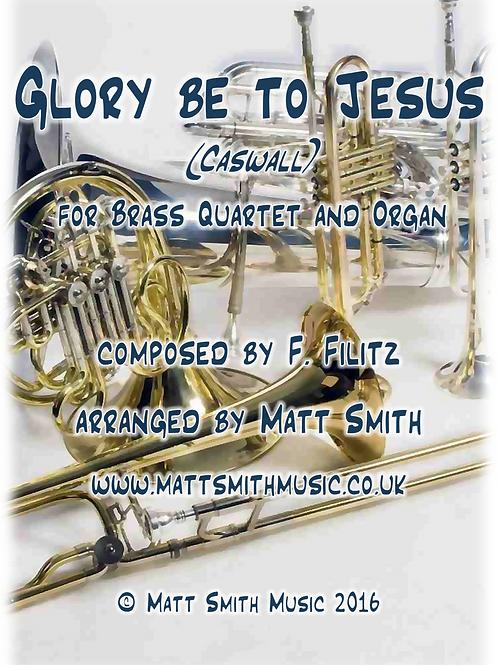 Glory be to Jesus (Caswall) by F. Filitz - Brass Quartet/Quintet & Organ