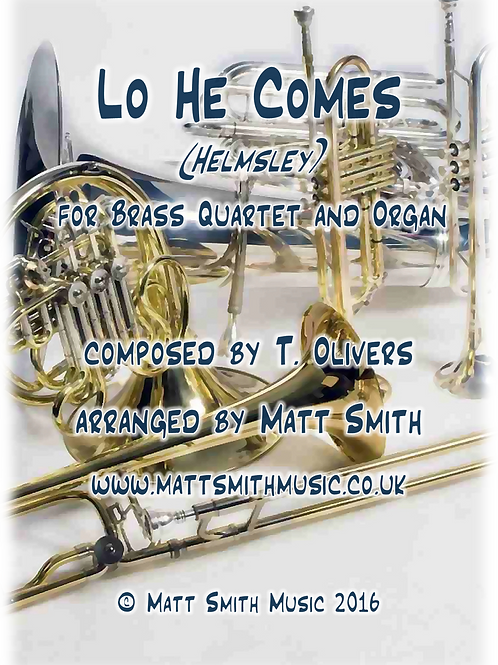 Lo He Comes (Helmsley) by Thomas Olivers - Brass Quartet/Quintet & Organ