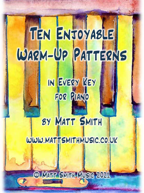 Ten Enjoyable Warm-Up Patterns in Every Key for Piano