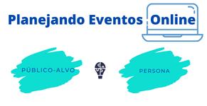 Série: Planejando Eventos Online - Parte 1