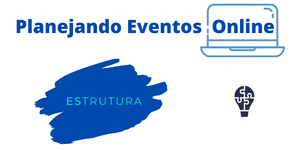 Série: Planejando Eventos Online - Parte 3