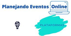 Série: Planejando Eventos Online - Parte 4