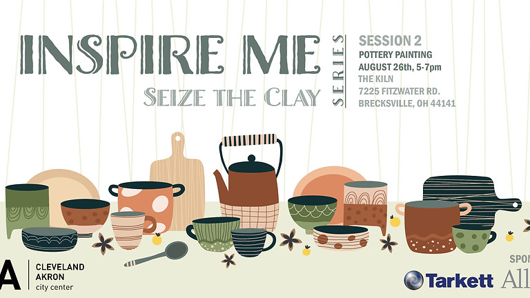 Cleveland Akron's Inspire Me Series: Seize the Clay
