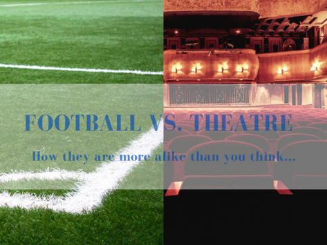 How Football and Theatre are more alike than you think...