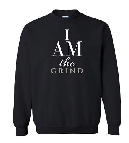 """I AM the GRIND"" Sweatshirt"