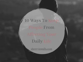 10 Ways To Keep People From Affecting Your Daily Life