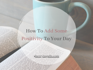 How To Add Some Positivity to Your Day