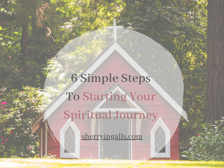 6 Simple Steps To Starting Your Spiritual Journey