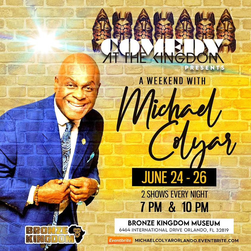 Bronze Kingdom Presents: A Weekend with Michael Colyar